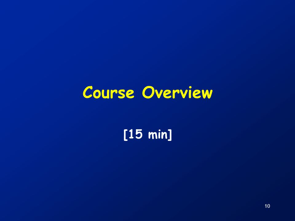 Course Overview [15 min]